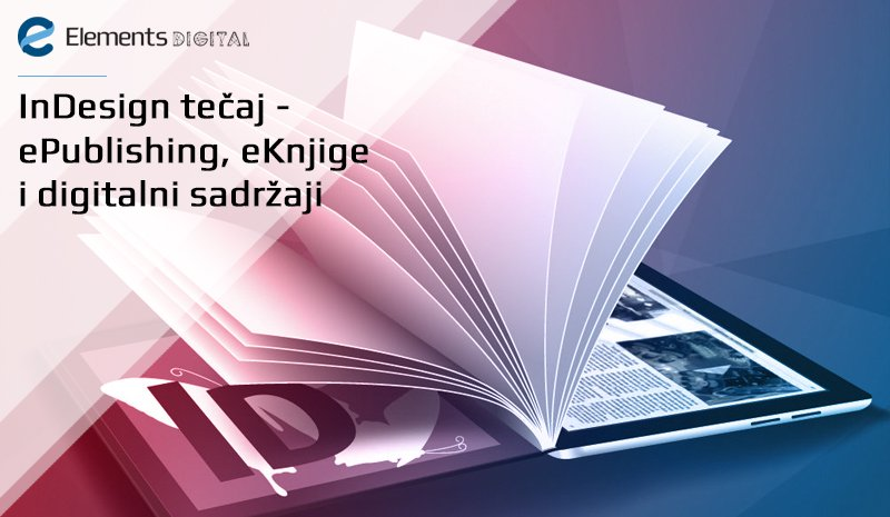 InDesign tečaj - ePublishing, eKnjige i digitalni sadržaji